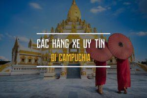 Các hãng xe đi Phnom Penh Campuchia từ Sài Gòn 2020 sau dịch covid